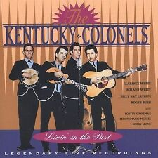 Livin' In The Past: Legendary Live Recordings by The Kentucky Colonels (CD,...