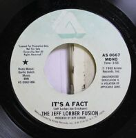 Soul Promo 45 The Jeff Lorber Fusion - It'S A Fact / It'S A Fact On Arista