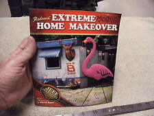 """Redneck Extreme """"Mobile"""" Home Makeover By Jeff Foxworthy Illustrated By D. Boyd"""