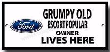 Grumpy Old Ford Escort beliebt Owner Lives Here Metall Schild Vintage ford-autos
