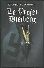 Le projet Bleiberg.David S.KHARA.France Loisirs