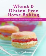 Wheat and Gluten-Free Home Baking by Lola Workman (2013, Paperback)