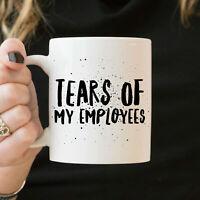Tears Of My Employees Mug - Funny Boss Gift, Boss Mug - Boss Birthday Gift