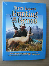 HUNTING IN OUR GENES,S.Isaacs,Deer,Goat,Bear,Elk,1st edit.2015,Signed,As New.