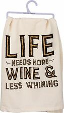Primitives By Kathy Flour Sack Dish Towel ~ Life Needs More Wine & Less Whining