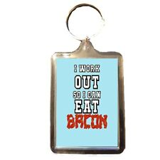 I Work Out - Novelty Keyring (EAT BACON)