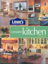 Lowe's Complete Kitchen Book (Lowe's Home Improvement)
