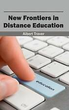 New Frontiers in Distance Education by Traver, Albert -Hcover