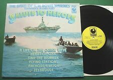 Band HM Royal Marines Salute To Heroes inc Life On The Ocean Wave + SPR 90075 LP