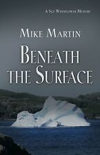 Great police procedural mystery! Beneath the Surface By Mike Martin