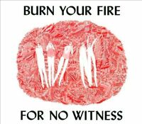 NEW Burn Your Fire For No Witness (Audio CD)