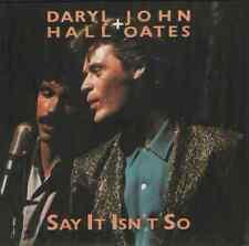 "Daryl Hall / John Oates-say it isn't so.7"""