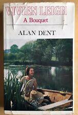 VIVIEN LEIGH A BOUQUET - Alan Dent - 1969 - FIRST EDITION