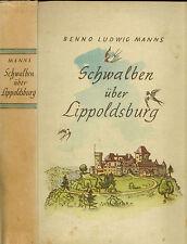Benno Ludwig Manns, golondrinas sobre lippoldsburg, Roman, Vieweg Braunschweig 1943