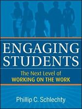 Engaging Students : The Next Level of Working on the Work by Phillip C....