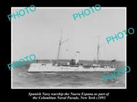 OLD LARGE HISTORIC PHOTO OF SPANISH NAVY WARSHIP NUEVA ESPANA c1893 NEW YORK
