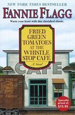 Fried Green Tomatoes at the Whistle Stop Cafe (Hardback or Cased Book)