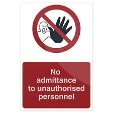 No Admittance To Unauthorised Personnel Sign 200 x 300mm Rigid Safety Signage