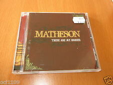 MATHESON - THESE ARE MY HORSES - CD ALBUM AUSTRALIA 11 TRACKS  ~ LIKE NEW !