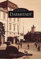 Darmstadt Hessen Stadt Geschichte Bildband Bilder Buch AK Fotos Archivbilder NEU
