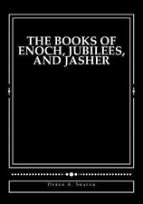 The Books of Enoch, Jubilees, and Jasher by Derek Shaver (2013, Paperback)