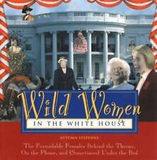 Wild Women In The White House: The Formidable Females Behind the Throne, On the