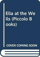 Ella At The Wells (Piccolo Books) by Hill, Lorna Paperback Book The Fast Free