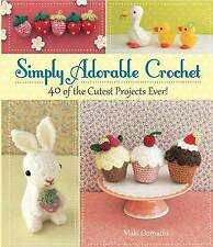 Simply Adorable Crochet '40 of the Cutest Projects Ever Oomaci, Maki