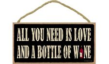 """ALL YOU NEED IS LOVE AND A BOTTLE OF WINE Primitive Wood Hanging Sign 5"""" x 10"""""""