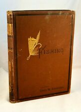 FLY FISHING IN MAINE LAKES OR CAMP LIFE IN THE WOODS 1881