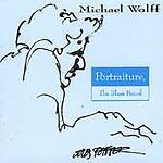 """Michael Wolff  """"Portraiture, the Blues Period""""   SEALED - BRAND NEW CD"""