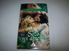 SHIRLEE BUSBEE-SOLO PER MOARE-MONDADORI-2002-I ROMANZI-N. 545-FOR LOVE ALONE