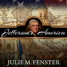 Jefferson's America President Purchase Explorers Who Transformed Nation