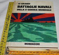 LE GRANDI BATTAGLIE NAVALI DELLA II GUERRA MONDIALE - Mondadori - libri usati