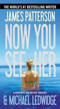 Now You See Her by James Patterson and Michael Ledwidge (2013, Paperback)