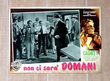 NON CI SARà DOMANI fotobusta poster James Cagney Kiss Tomorrow Goodbye Gun U81
