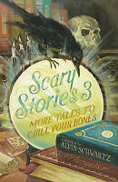 Scary Stories 3: More Tales to Chill Your Bones by Schwartz, Alvin, NEW Book, FR