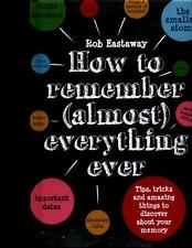 HOW TO REMEMBER ALMOST EVERYTHING, EVER