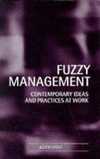 NEW Fuzzy Management: Contemporary Ideas and Practices at Work by Keith Grint