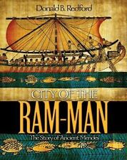City of the Ram-Man : The Story of Ancient Mendes by Donald B. Redford (2010,...