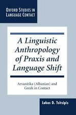 Oxford Studies in Language Contact: A Linguistic Anthropology of Praxis and...