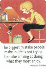 Biggest Mistake People Make-Handcrafted Artist Magnet-W/Mary Engelbreit art