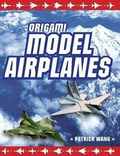Origami Model Airplanes by Patrick Wang (2008, Hardcover)