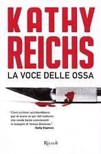 La voce delle ossa. Thriller di Kathy Reichs - Ed. Rizzoli Vintage Gold
