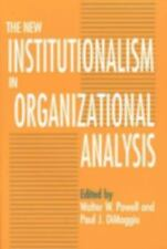 The New Institutionalism in Organizational Analysis (1991, Paperback)