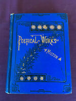 The Poetical Works of John Milton With Life 1891 Binding