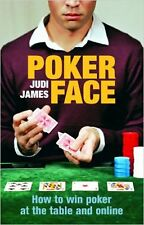 Poker Face: How to win poker at the table and online, New, James, Judi Book