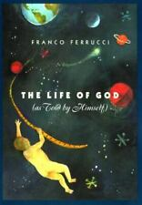 The Life of God (as Told by Himself) by Franco Ferrucci (1997, Paperback)