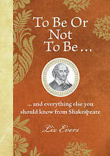 Very Good, To Be Or Not To Be: And everything else you should know from Shakespe