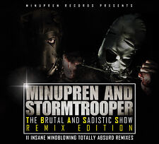 CD Minupren And Stormtrooper The Brutal And Sadistic Show (Remix Edition)